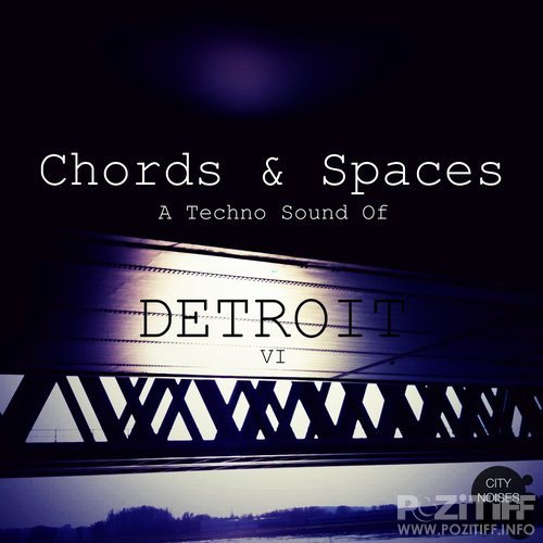 Chords & Spaces VI - A Techno Sound of Detroit (2016)