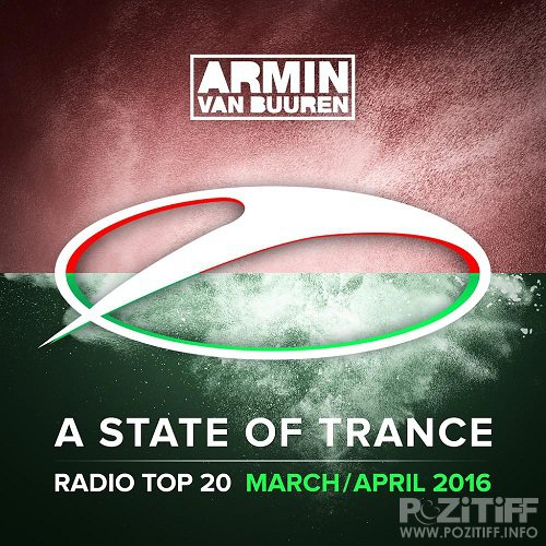 A State Of Trance Radio Top 20 February 2016 / March 2016 / April 2016 (2016)