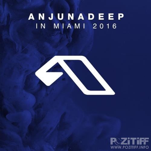 Anjunadeep in Miami 2016 (2016)