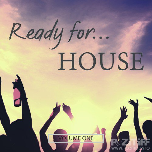 Ready For House, Vol. 1 (Hot Tracks For The Dancefloor) (2016)