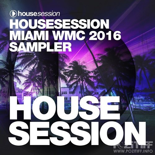 Housesession Miami WMC 2016 Sampler (Mixed By Tune Brothers) (2016)