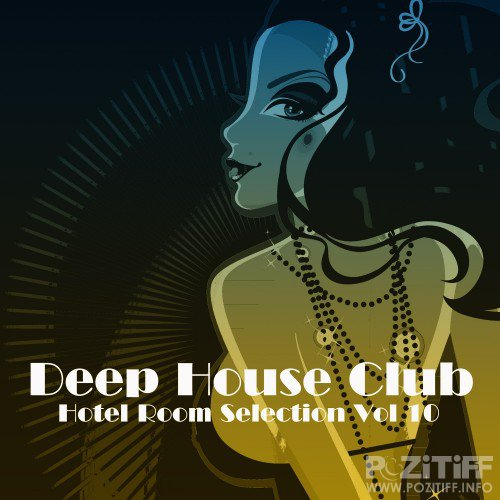 Deep House Club Hotel Room Selection, Vol. 10 (2016)