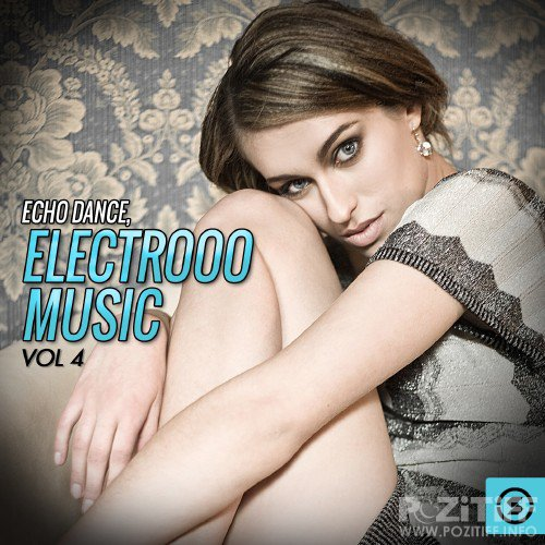 Echo Dance Electrooo Music, Vol. 4 (2016)