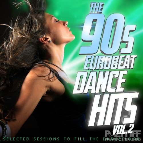 The 90s Eurobeat Dance Hits Vol. 2 (Selected Session to Fill the Dancefloor) (2016)