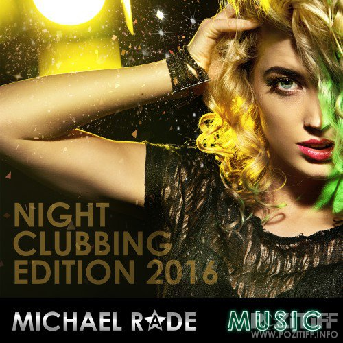 Michael Rade Music Presents Night Clubbing Edition 2016 (2016)