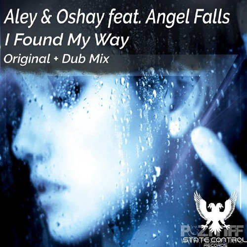 Aley And OShay Feat. Angel Falls - I Found My Way (2016)
