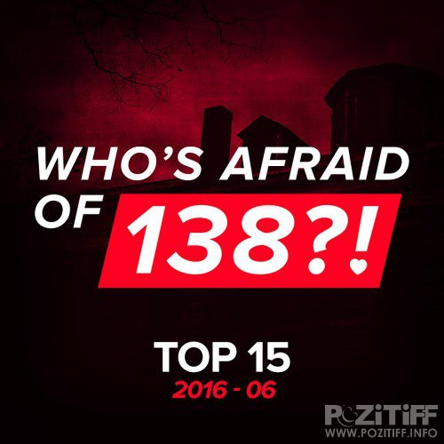 Whos Afraid Of 138 Top 15 2016-06 (2016)