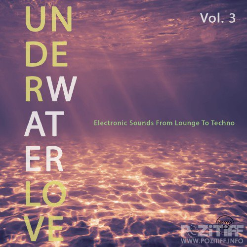 Underwater Love, Vol. 3 (Electronic Sounds From Lounge To Techno) (2016)