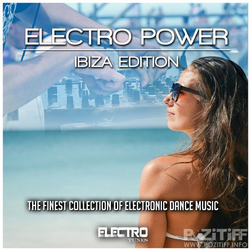 Electro Power Ibiza Edition (The Finest Collection of Electronic Dance Music) (2016)