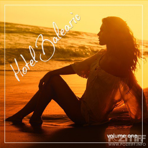 Hotel Balearic, Vol. 1 (Balearic Chill Out Tunes) (2016)