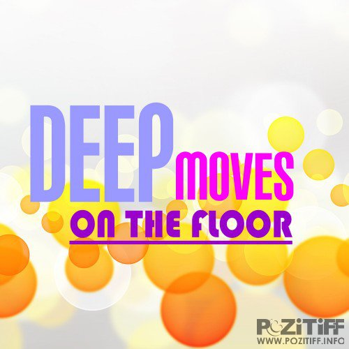 Deep Moves on the Floor (2016)
