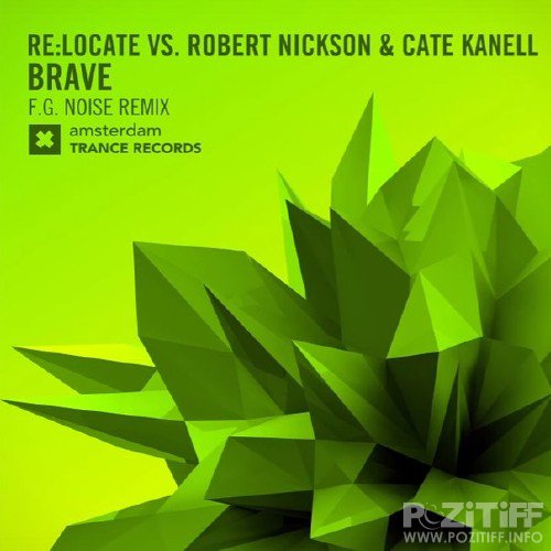 Relocate Vs Robert Nickson & Cate Kanell - Brave (F.G. Noise Remix) (2016)