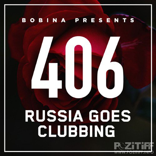 Russia Goes Clubbing with Bobina Episode 406 (2016-07-23)
