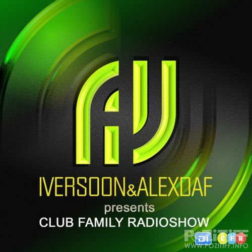 Iversoon & Alex Daf - Club Family Radioshow 105 (2016-07-25)