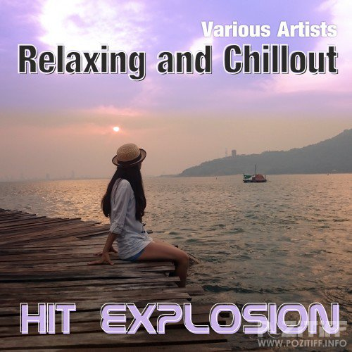 Hit Explosion Relaxing & Chillout (2016)