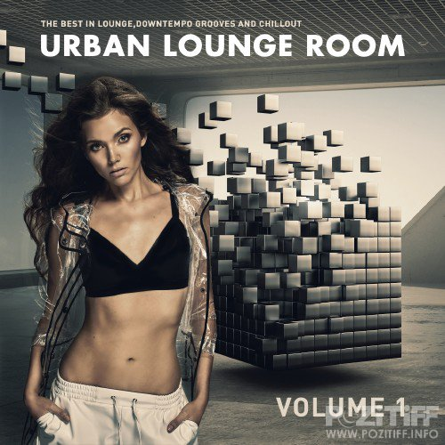Urban Lounge Room, Vol. 1 (The Best In Lounge, Downtempo Grooves And Chill Out) (2016)