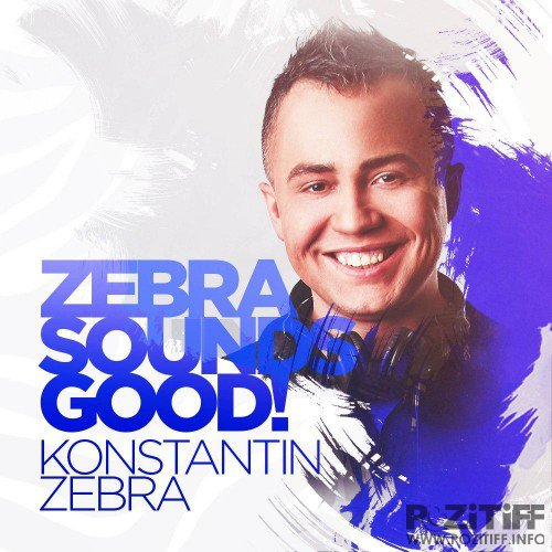 Konstantin ZEBRA - ZEBRA Sounds GOOD! #001 (2016)