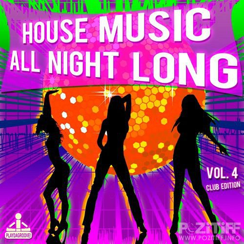 House Music All Night Long Vol.4 (Club Edition) (2016)