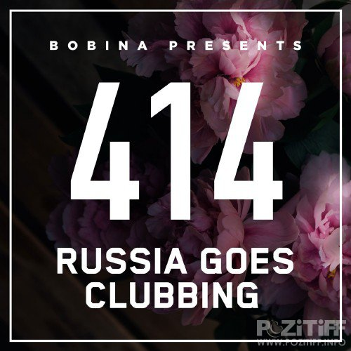 Bobina - Russia Goes Clubbing Episode 414 (2016-09-16)
