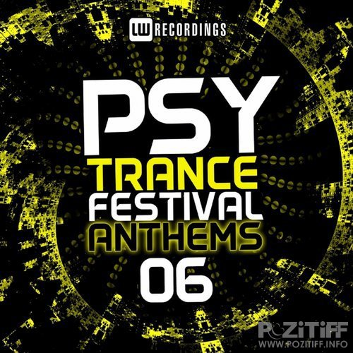Psy-Trance Festival Anthems, Vol. 6 (2016)