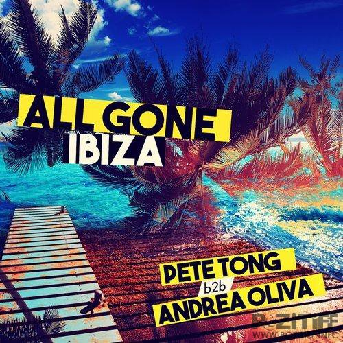All Gone Ibiza 2016: Pete Tong B2B Andrea Oliva (2016)