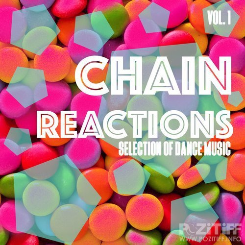Chain Reactions, Vol. 1 - Selection of Dance Music (2016)