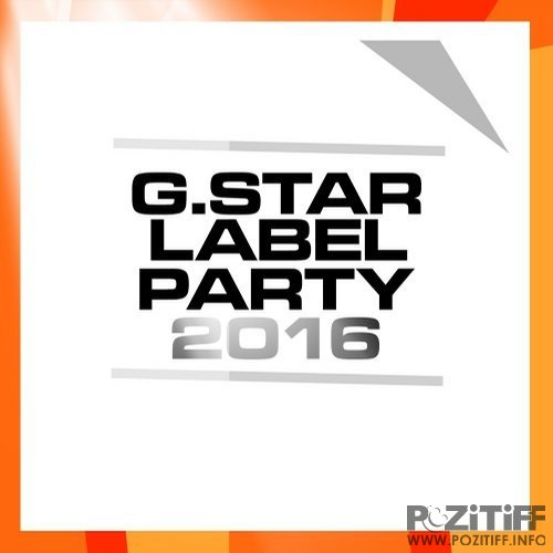 G.Star Label Party 2016 (2016)