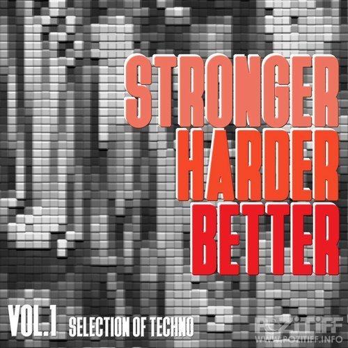 Stronger, Harder, Better, Vol. 1 - Selection of Techno (2016)