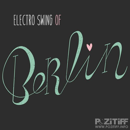 Electro Swing of Berlin (2016)