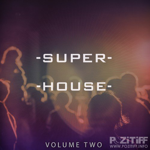 Superhouse, Vol. 2 (Selection of Awesome Club & Beachbar Music) (2016)