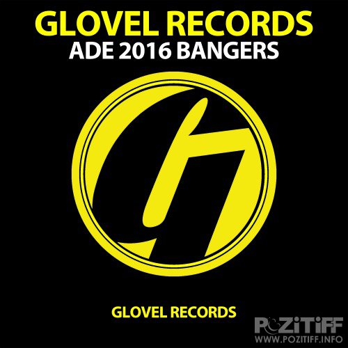 Glovel Records ADE 2016 BANGERS (2016)