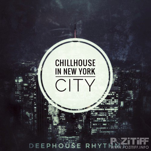 Chillhouse in New York City (Deephouse Rhythms) (2016)