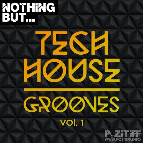Nothing But... Tech House Grooves, Vol. 1 (2016)