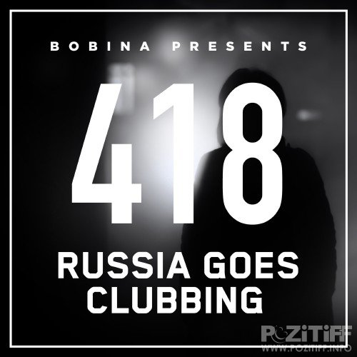 Bobina presents - Russia Goes Clubbing Radio 417 (2016-10-15)