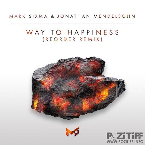 Mark Sixma & Jonathan Mendelsohn - Way To Happiness (Reorder Remix) (2016)