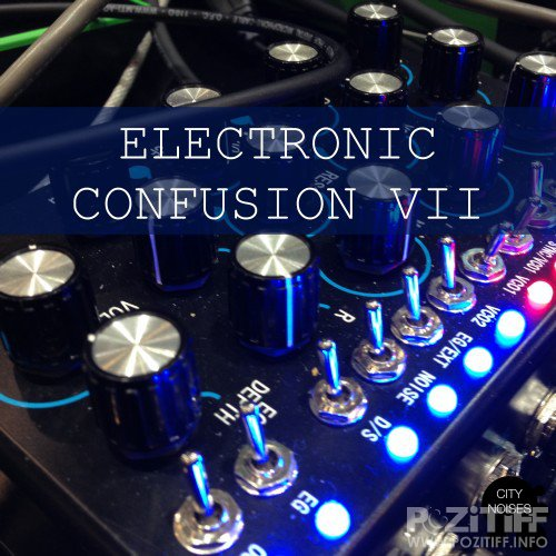 Electronic Confusion VII (2016)