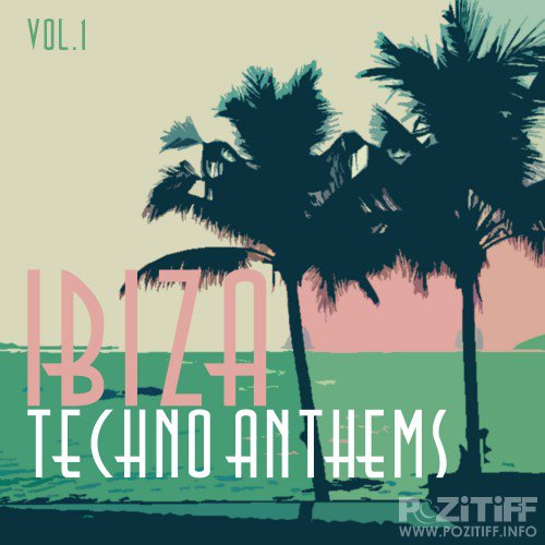 Ibiza Techno Anthems, Vol. 1 (2016)
