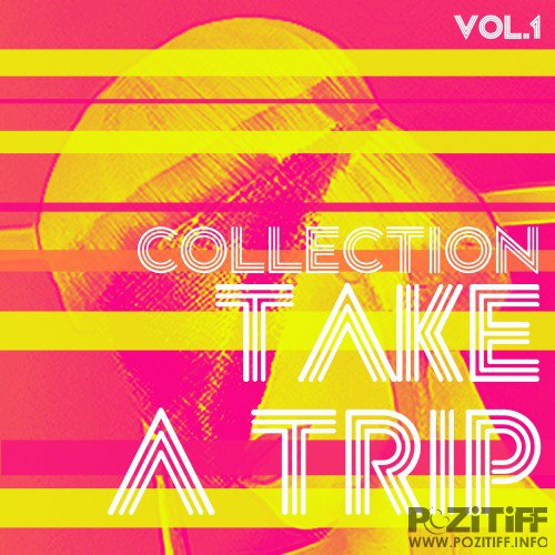 Take a Trip Collection, Vol. 1 - House Music (2016)