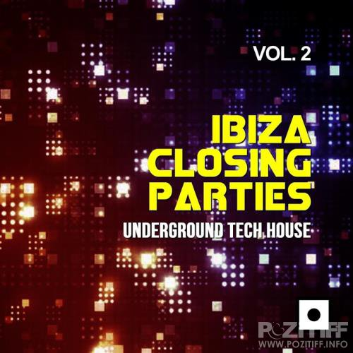 Andy Pitch: Ibiza Closing Parties, Vol. 2 (Underground Tech House) (2017)