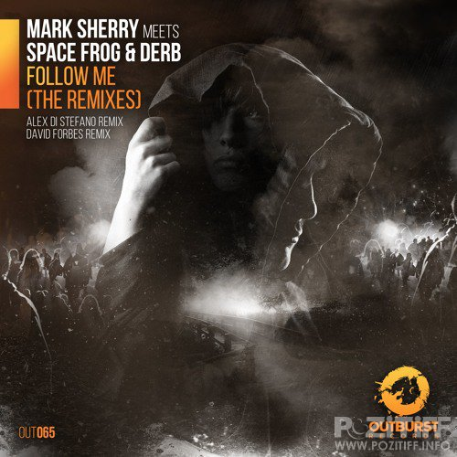Mark Sherry Meets Derb & Space Frog - Follow Me (Remixes) (2017)