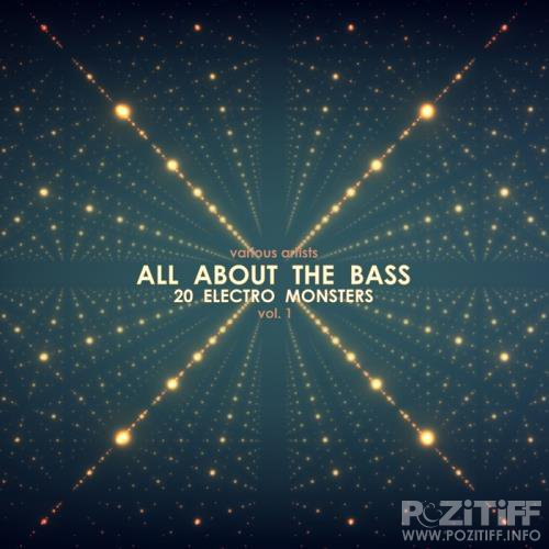 All About The Bass (20 Electro Monsters) Vol 1 (2017)