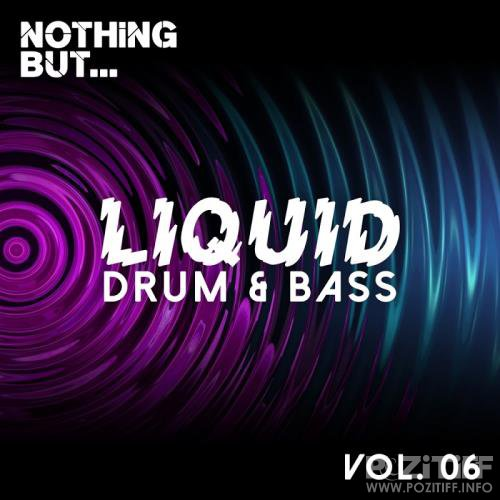 Nothing But... Liquid Drum & Bass, Vol. 6 (2017)