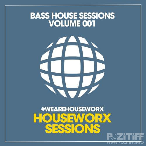 Bass House Sessions (Volume 001) (2017)