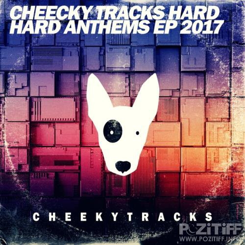 Cheeky Tracks Hard: Hard Anthems EP 2017 (2017)