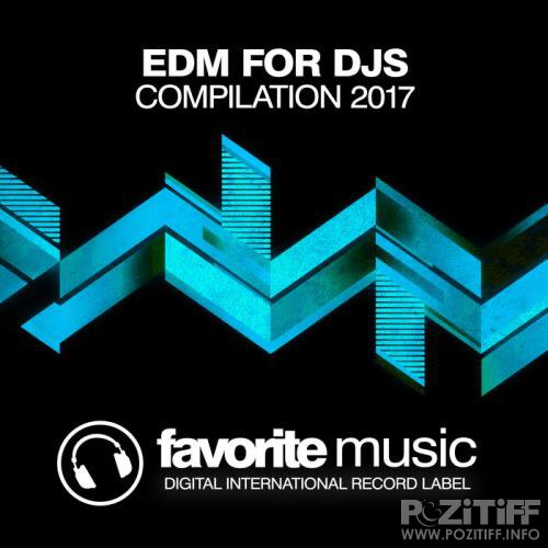 EDM for Djs Compilation 2017 (2017)