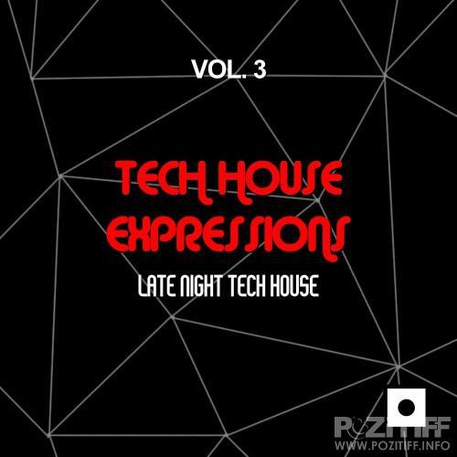 Tech House Expressions, Vol. 3 (Late Night Tech House) (2017)