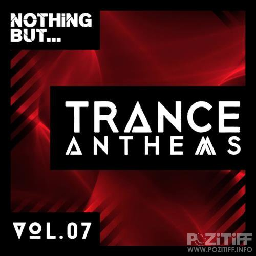 Nothing But... Trance Anthems, Vol. 7 (2017)