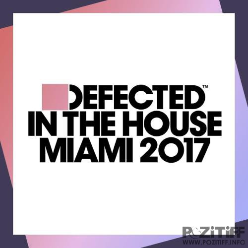 Defected In The House Miami 2017 (Mixed) (2017)