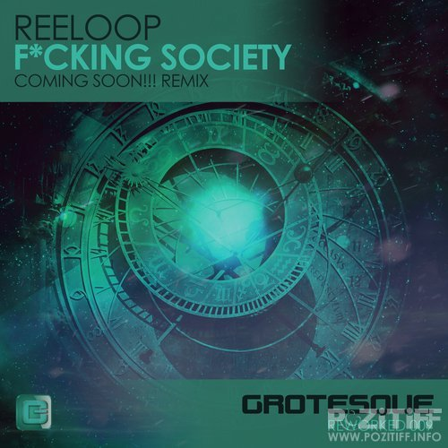 Reeloop - F*cking Society (Coming Soon Remix) (2017)