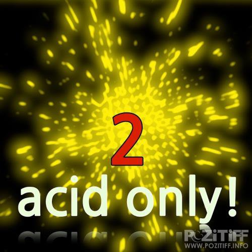 Acid Only!, Vol. 2 (2017)